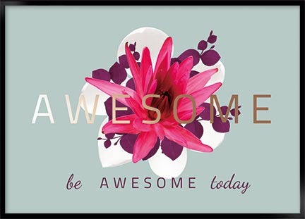 Plakat - Be awesome today