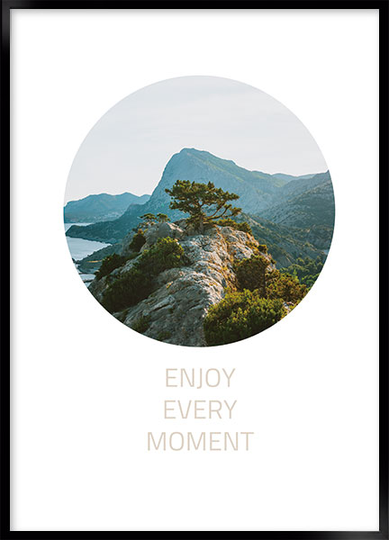 Plakat - Enjoy every moment