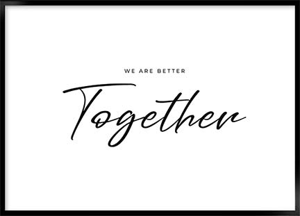 Plakat We are better together - Tekst plakater