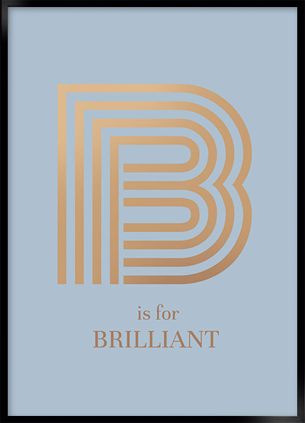 Plakat - B is for brilliant