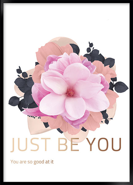 Plakat Just be you - Stil: Rose